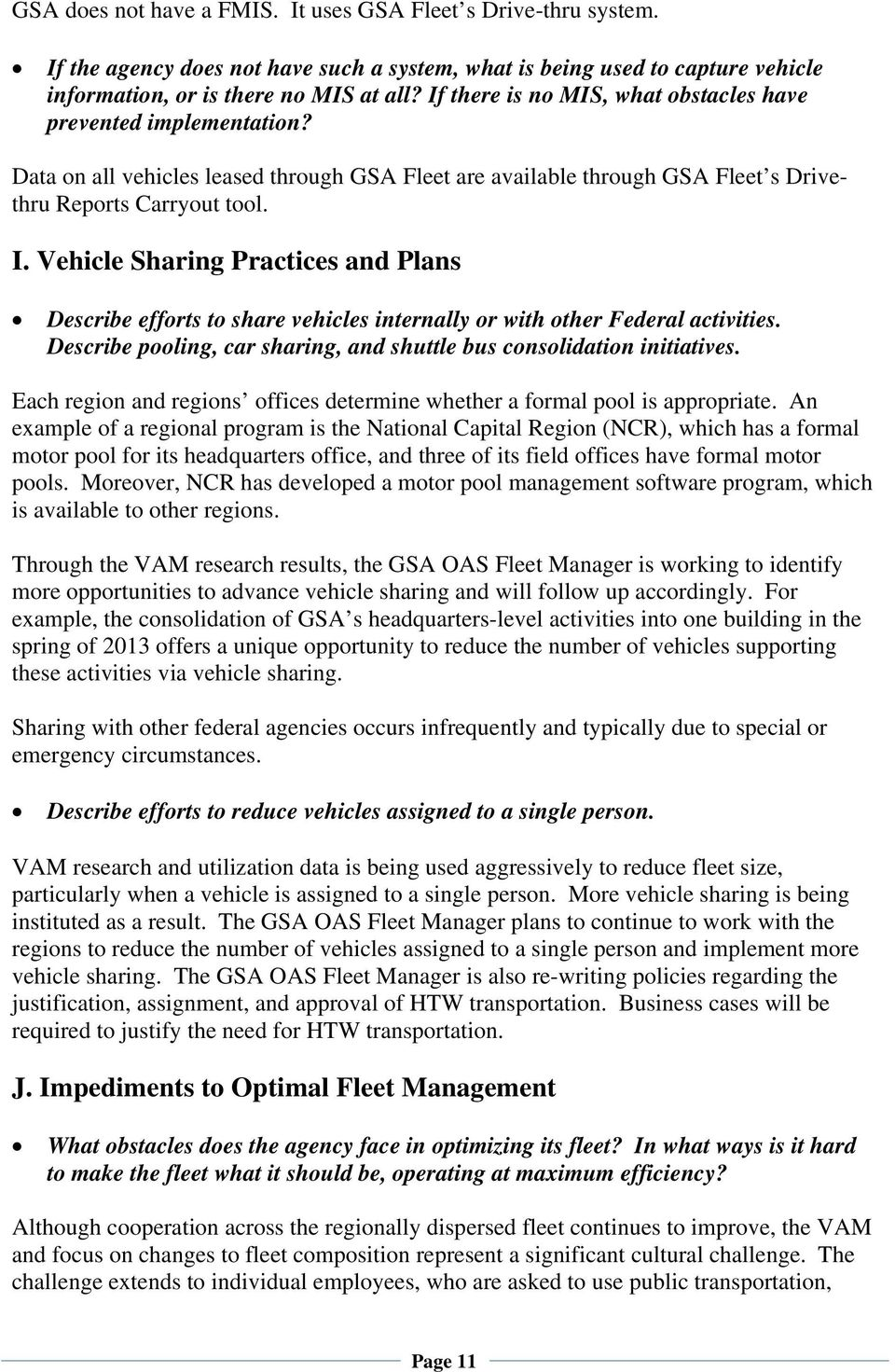 Vehicle Sharing Practices and Plans Describe efforts to share vehicles internally or with other Federal activities. Describe pooling, car sharing, and shuttle bus consolidation initiatives.