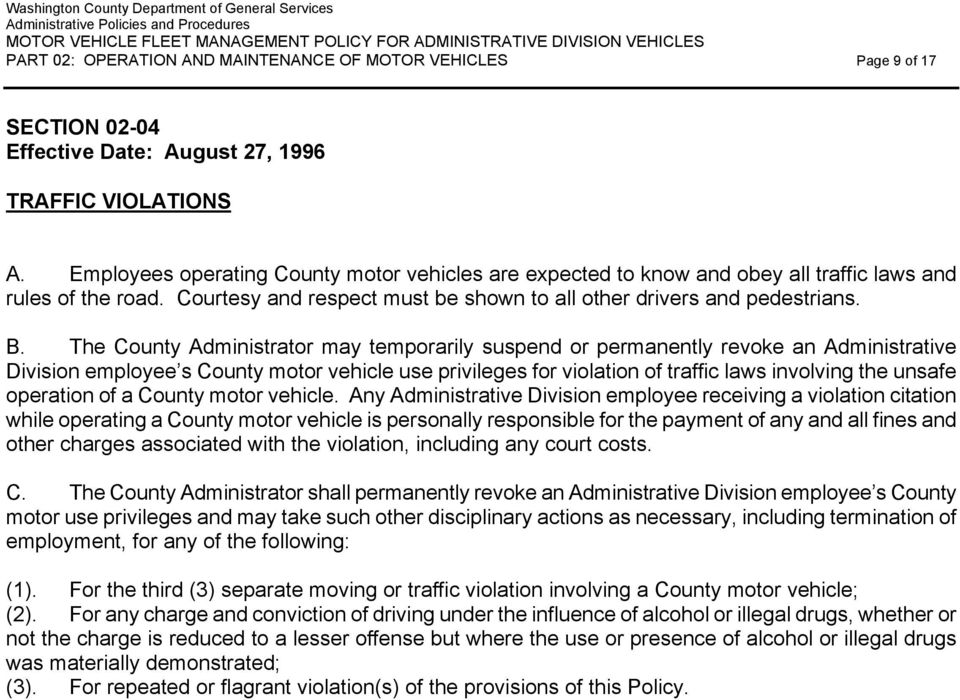 The County Administrator may temporarily suspend or permanently revoke an Administrative Division employee s County motor vehicle use privileges for violation of traffic laws involving the unsafe