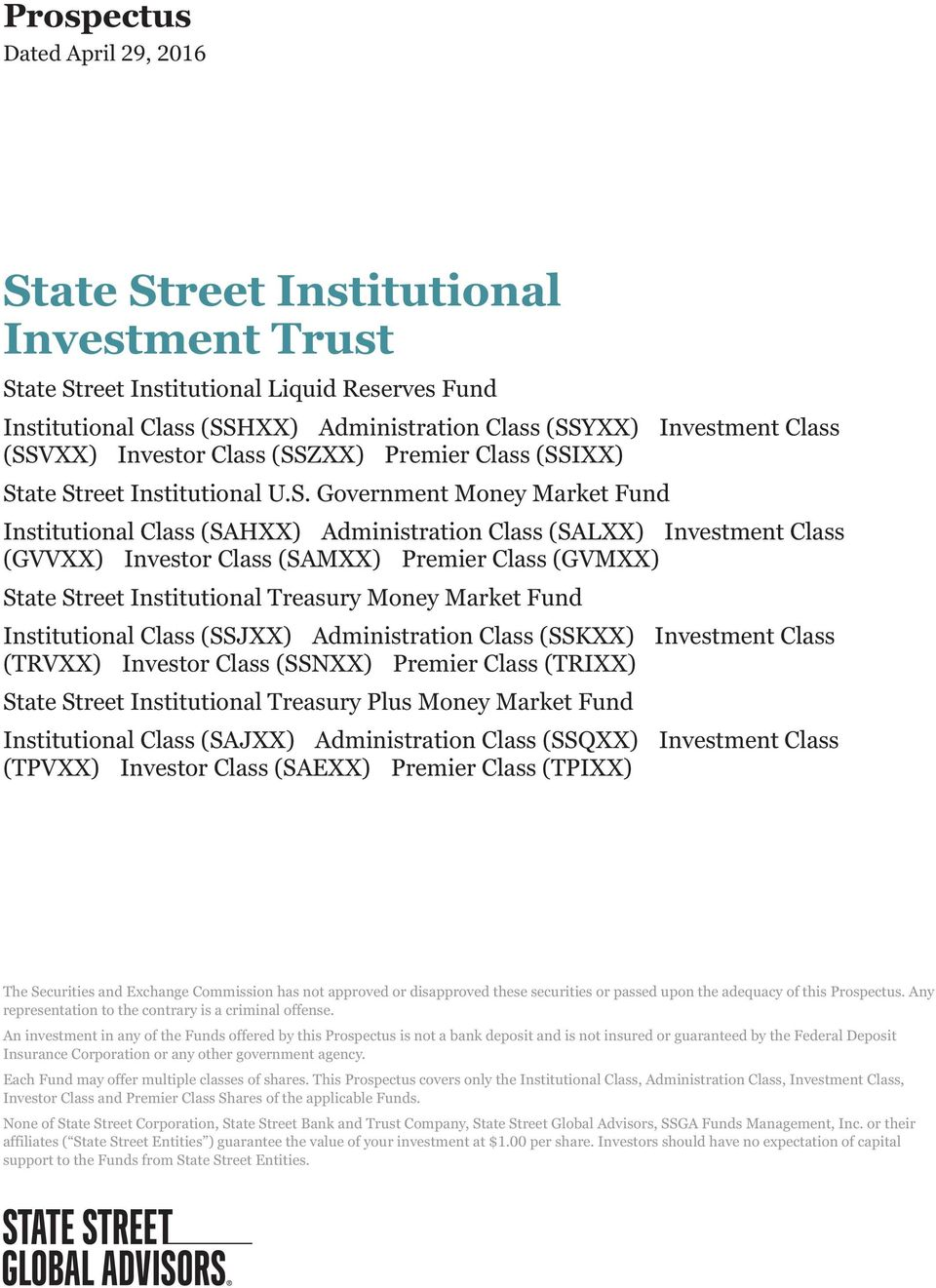 Investor Class (SAMXX) Premier Class (GVMXX) State Street Institutional Treasury Money Market Fund Institutional Class (SSJXX) Administration Class (SSKXX) Investment Class (TRVXX) Investor Class