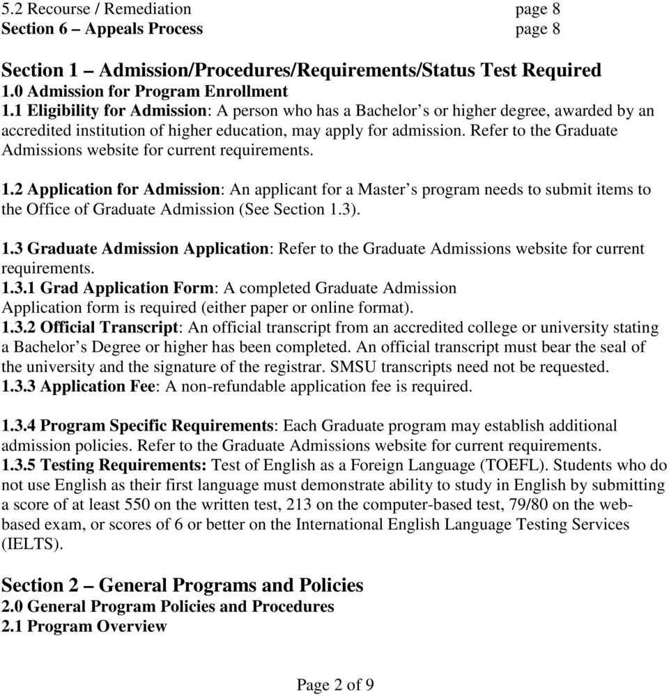 Refer to the Graduate Admissions website for current requirements. 1.