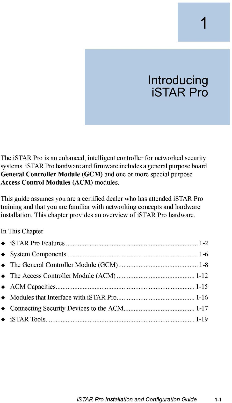 c cure istar pro installation and configuration guide revision g6 this guide assumes you are a certified dealer who has attended istar pro training and that