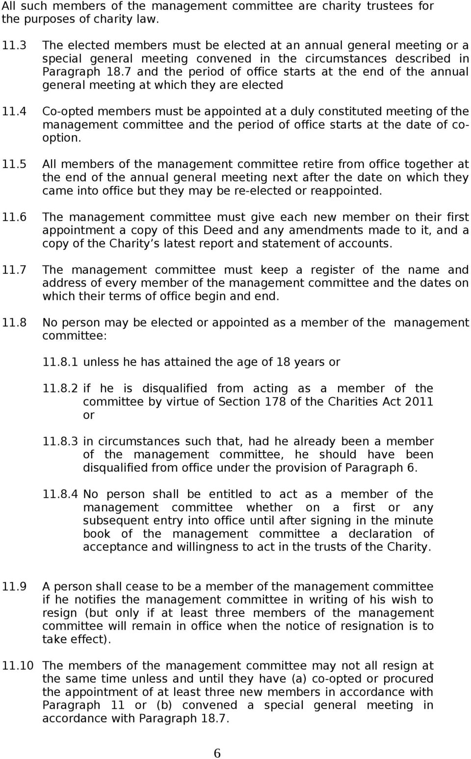 7 and the period of office starts at the end of the annual general meeting at which they are elected 11.