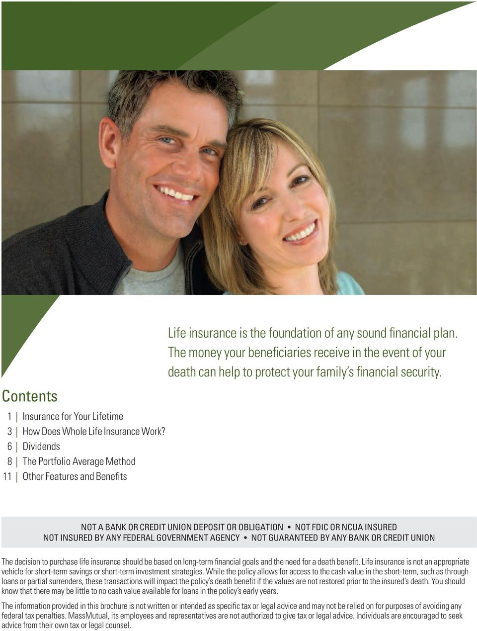 The money your beneficiaries receive in the event of your death can help to protect your family s financial security.