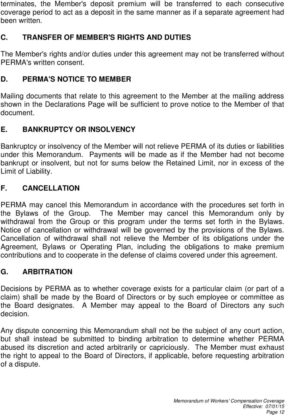 TIES The Member's rights and/or duties under this agreement may not be transferred without PERMA's written consent. D.