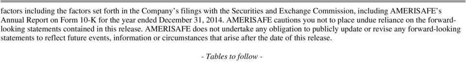AMERISAFE cautions you not to place undue reliance on the forwardlooking statements contained in this release.