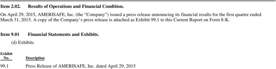 A copy of the Company s press release is attached as Exhibit 99.1 to this Current Report on Form 8-K. Item 9.