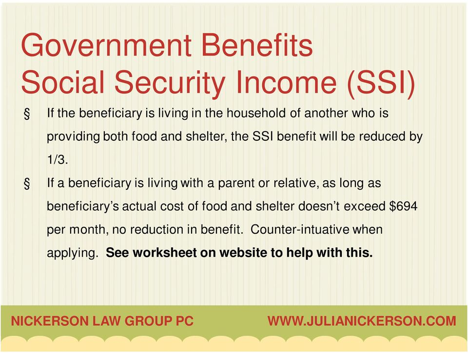 If a beneficiary is living with a parent or relative, as long as beneficiary s actual cost of food and