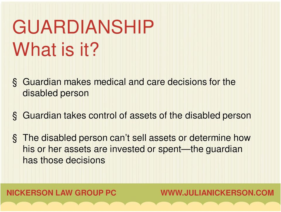 Guardian takes control of assets of the disabled person The disabled