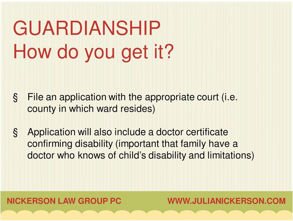 ward resides) Application will also include a doctor certificate