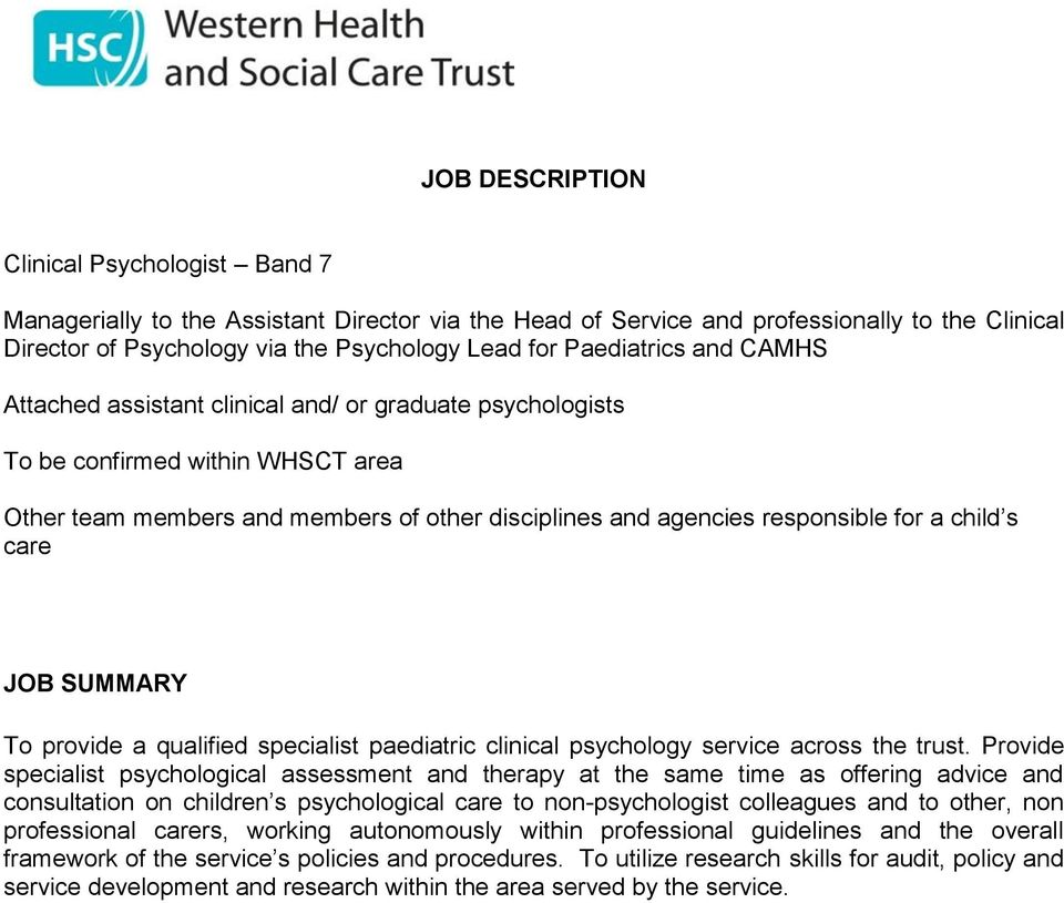 child s care JOB SUMMARY To provide a qualified specialist paediatric clinical psychology service across the trust.