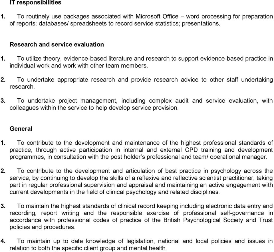 To undertake appropriate research and provide research advice to other staff undertaking research. 3.