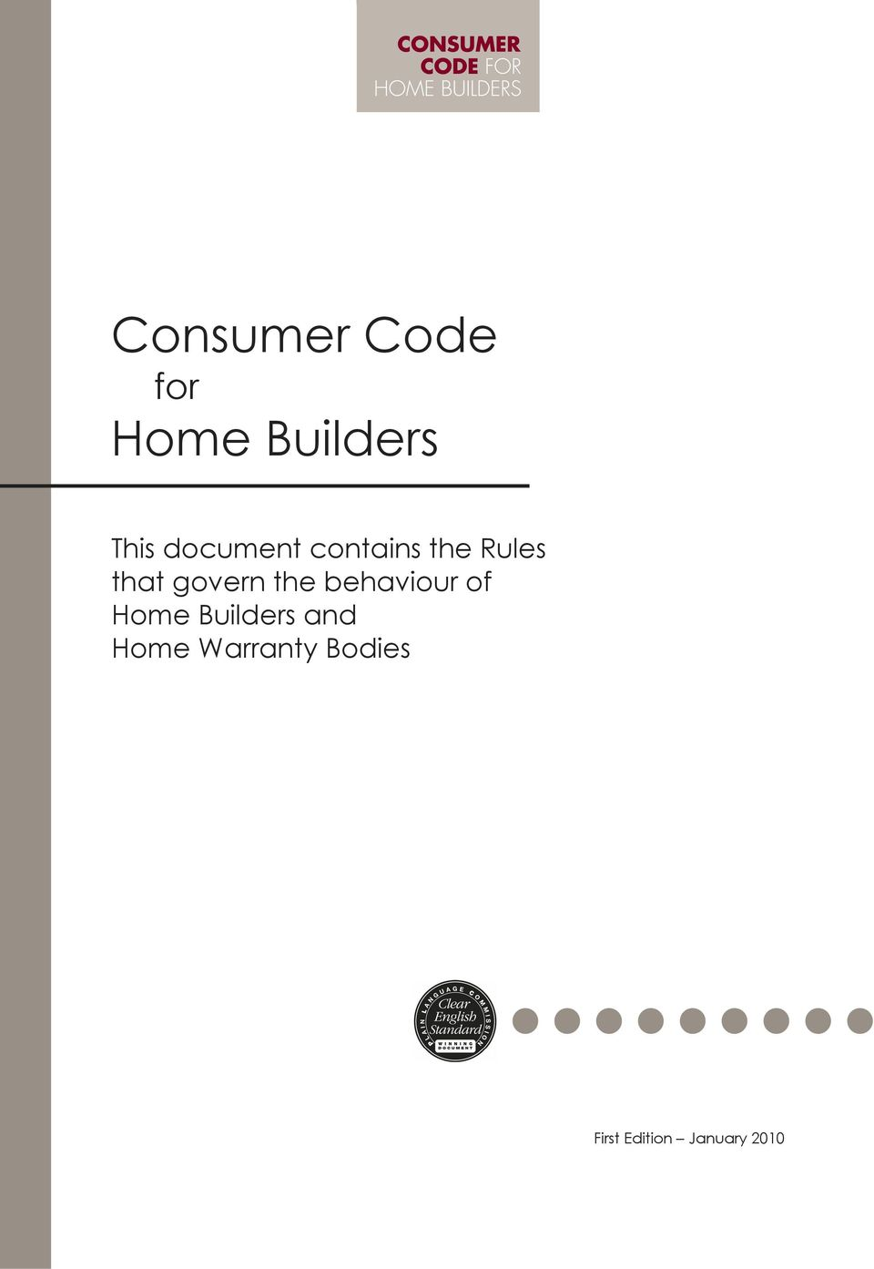 the behaviour of Home Builders and Home
