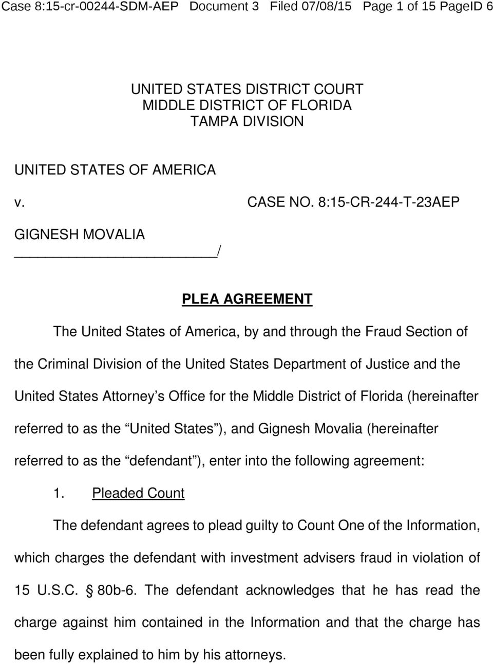 States Attorney s Office for the Middle District of Florida (hereinafter referred to as the United States ), and Gignesh Movalia (hereinafter referred to as the defendant ), enter into the following