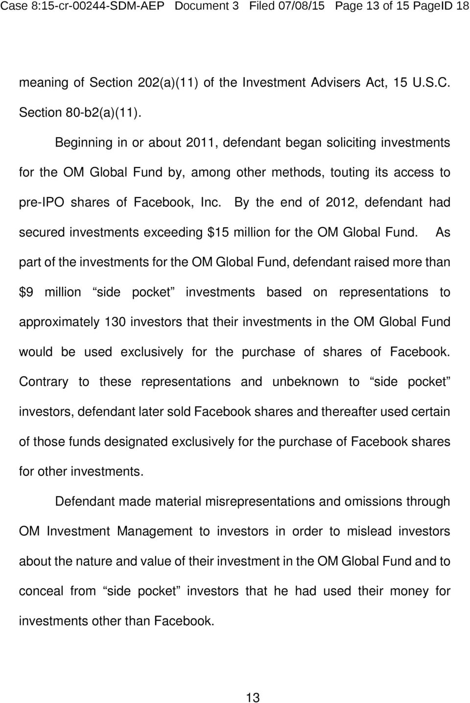 By the end of 2012, defendant had secured investments exceeding $15 million for the OM Global Fund.