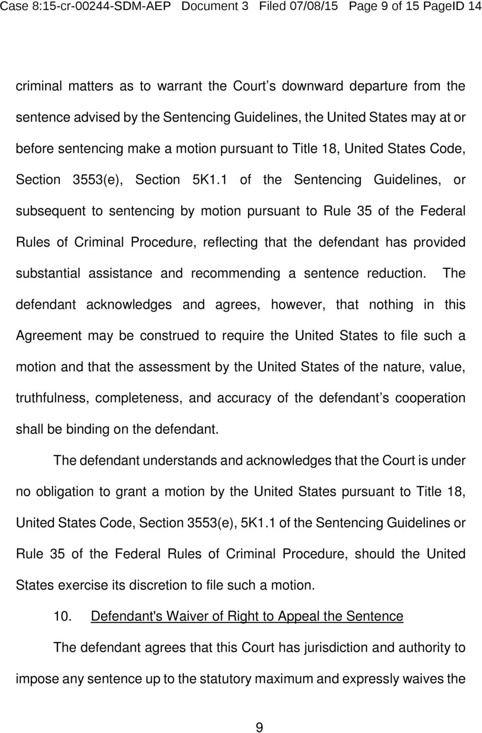 1 of the Sentencing Guidelines, or subsequent to sentencing by motion pursuant to Rule 35 of the Federal Rules of Criminal Procedure, reflecting that the defendant has provided substantial assistance