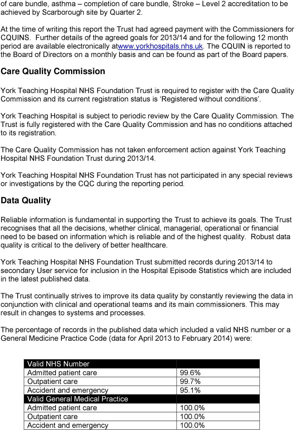 Further details of the agreed goals for 2013/14 and for the following 12 month period are available electronically atwww.yorkhospitals.nhs.uk.