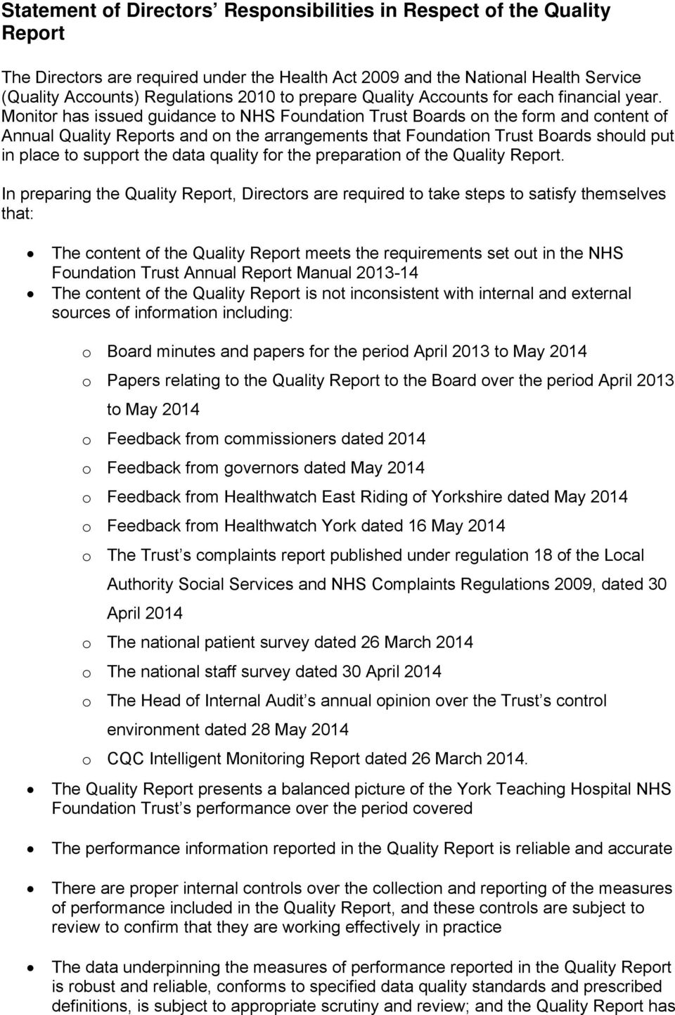 Monitor has issued guidance to NHS Foundation Boards on the form and content of Annual Quality Reports and on the arrangements that Foundation Boards should put in place to support the data quality