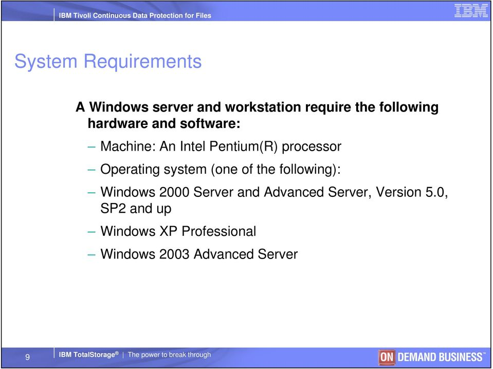system (one of the following): Windows 2000 Server and Advanced Server, Version 5.