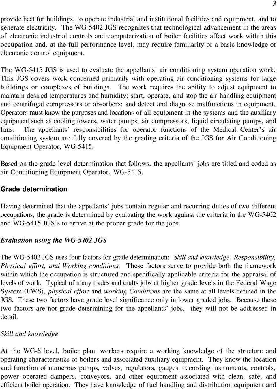 performance level, may require familiarity or a basic knowledge of electronic control equipment. The WG-5415 JGS is used to evaluate the appellants air conditioning system operation work.
