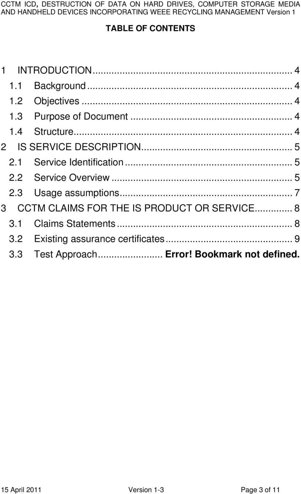 .. 7 3 CCTM CLAIMS FOR THE IS PRODUCT OR SERVICE... 8 3.1 Claims Statements... 8 3.2 Existing assurance certificates.