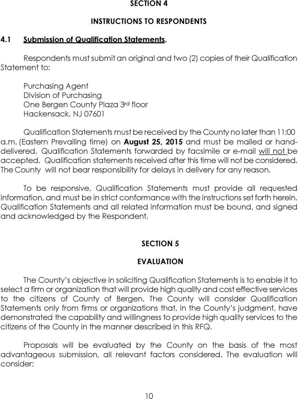 Qualification Statements must be received by the County no later than 11:00 a.m. (Eastern Prevailing time) on August 25, 2015 and must be mailed or handdelivered.