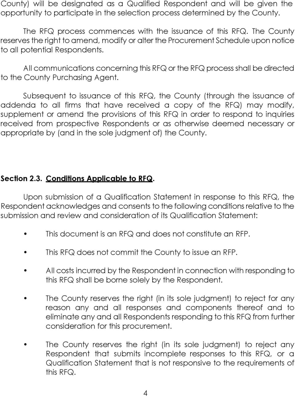All communications concerning this RFQ or the RFQ process shall be directed to the County Purchasing Agent.