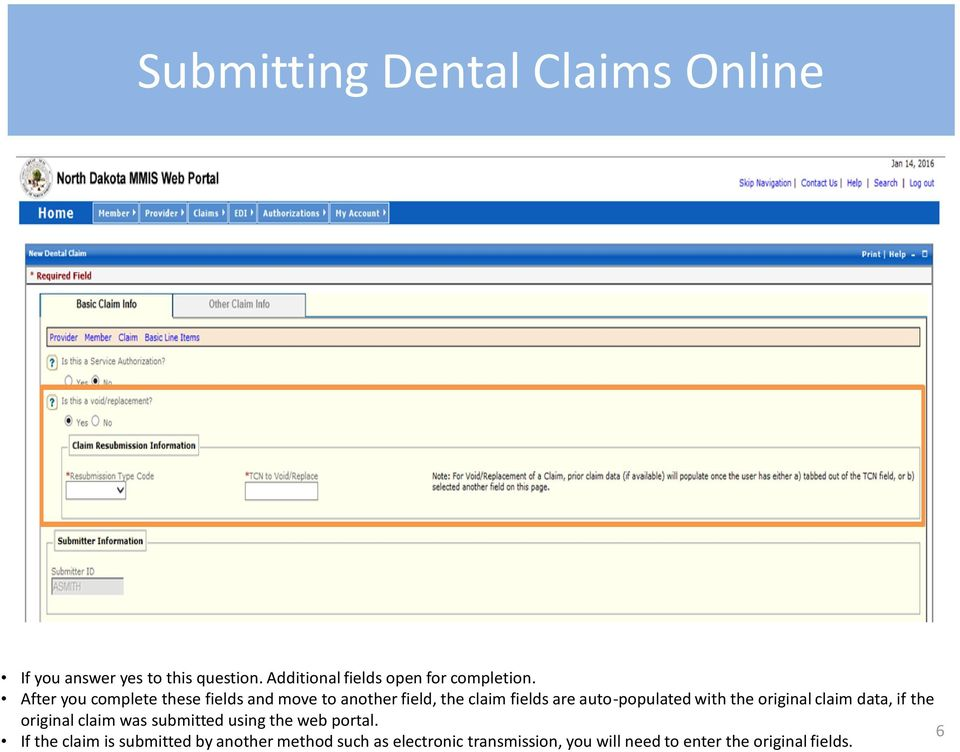 with the original claim data, if the original claim was submitted using the web portal.