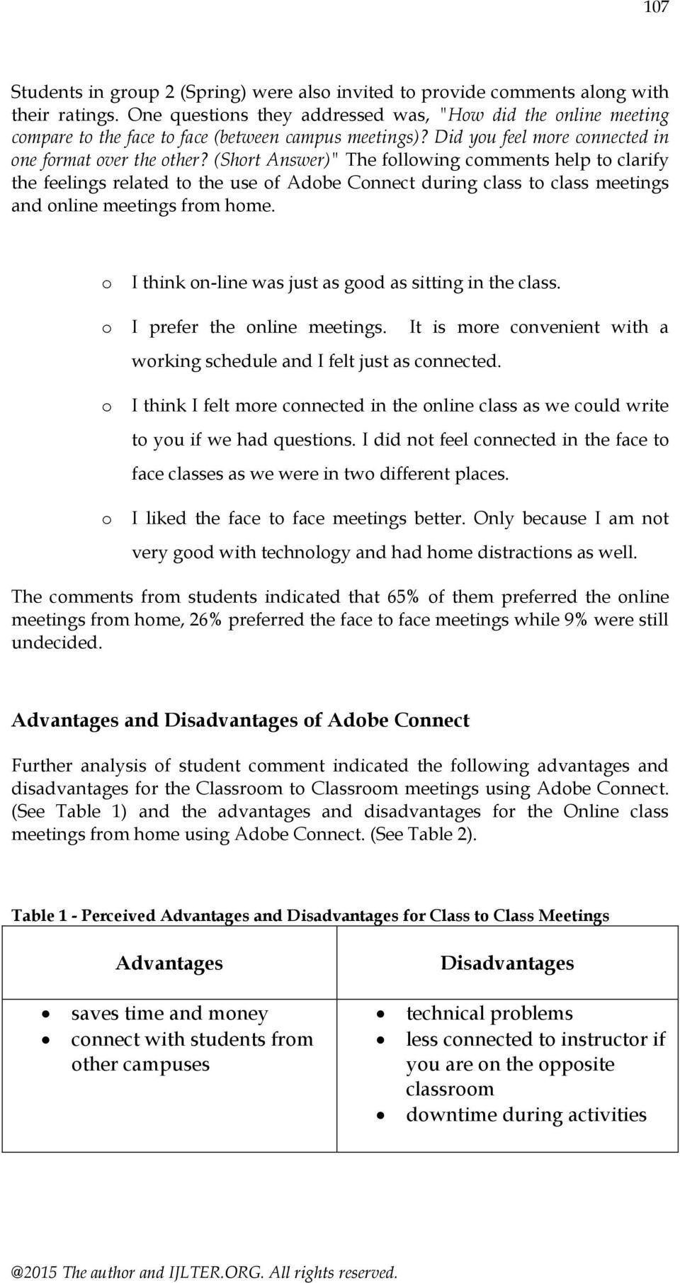 "(Short Answer)"" The following comments help to clarify the feelings related to the use of Adobe Connect during class to class meetings and online meetings from home."