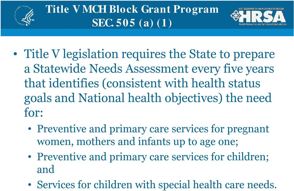 years that identifies (consistent with health status goals and National health objectives) the need for: