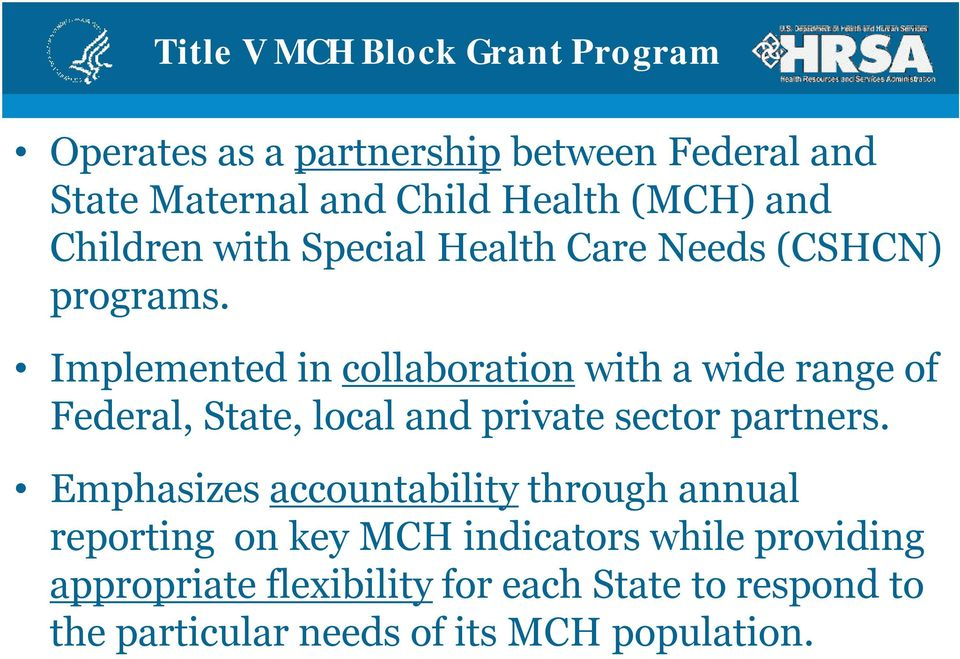 Implemented in collaboration with a wide range of Federal, State, local and private sector partners.