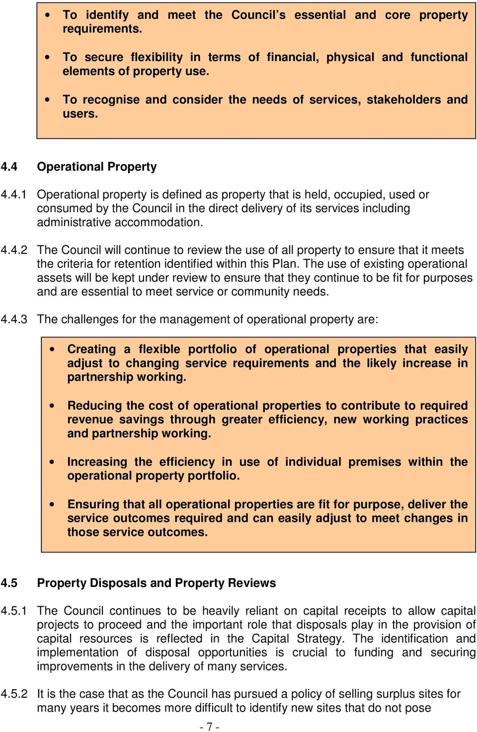 4 Operational Property 4.4.1 Operational property is defined as property that is held, occupied, used or consumed by the Council in the direct delivery of its services including administrative accommodation.