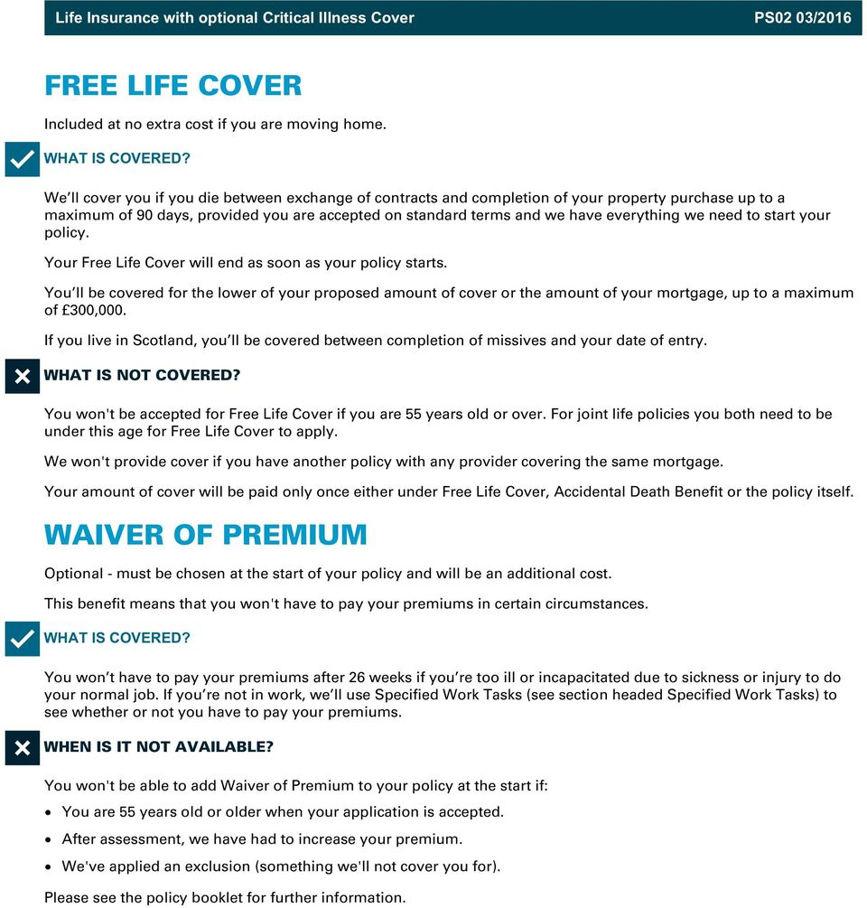 need to start your policy. Your Free Life Cover will end as soon as your policy starts.