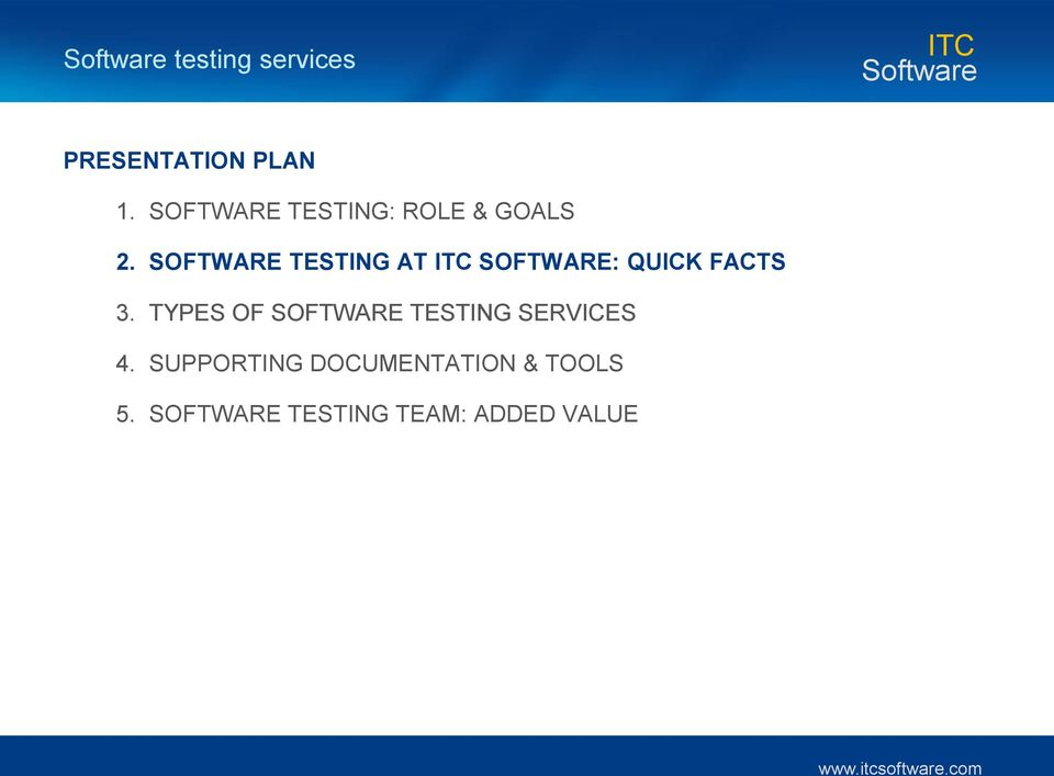 SOFTWARE TESTING AT SOFTWARE: QUICK FACTS 3.