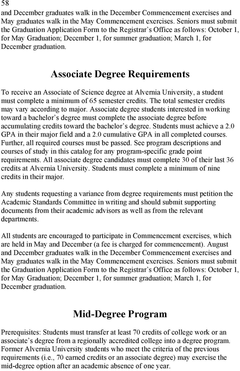 Associate Degree Requirements To receive an Associate of Science degree at Alvernia University, a student must complete a minimum of 65 semester credits.