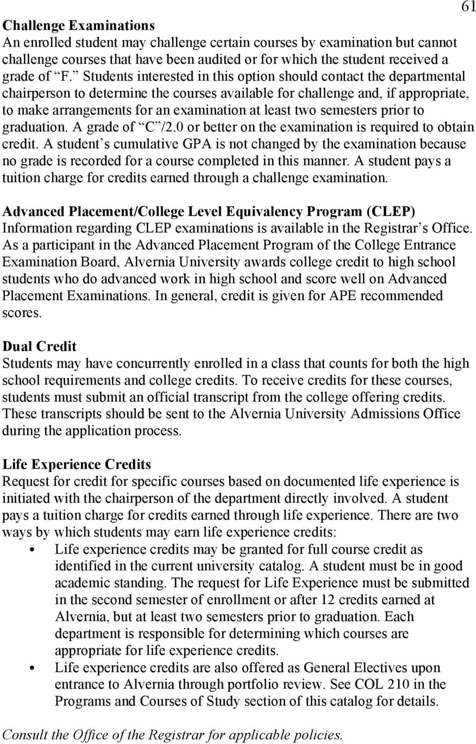 two semesters prior to graduation. A grade of C /2.0 or better on the examination is required to obtain credit.