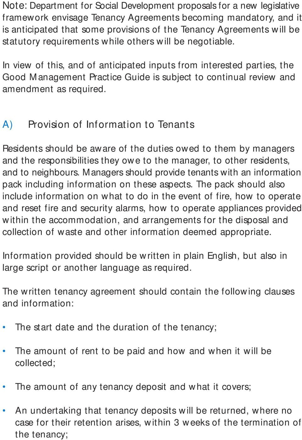 In view of this, and of anticipated inputs from interested parties, the Good Management Practice Guide is subject to continual review and amendment as required.