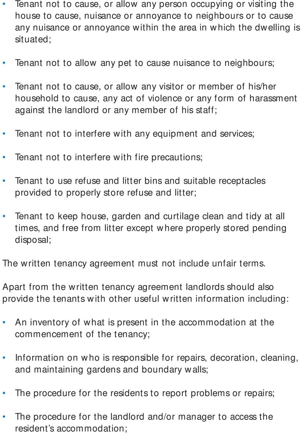 against the landlord or any member of his staff; Tenant not to interfere with any equipment and services; Tenant not to interfere with fire precautions; Tenant to use refuse and litter bins and