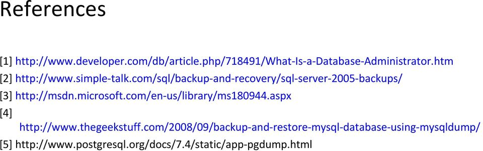 com/sql/backup-and-recovery/sql-server-2005-backups/ [3] http://msdn.microsoft.