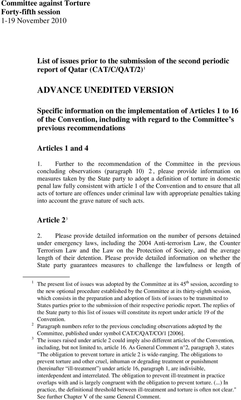 Further to the recommendation of the Committee in the previous concluding observations (paragraph 10) 2, please provide information on measures taken by the State party to adopt a definition of