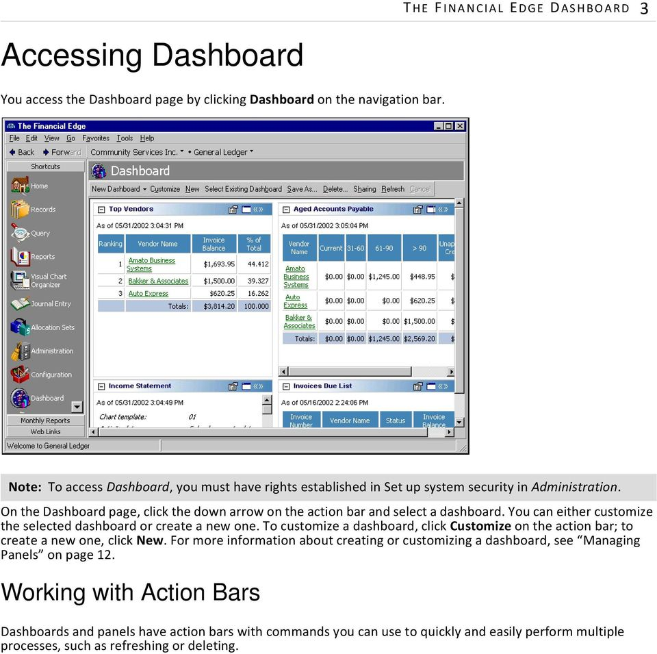 On the Dashboard page, click the down arrow on the action bar and select a dashboard. You can either customize the selected dashboard or create a new one.