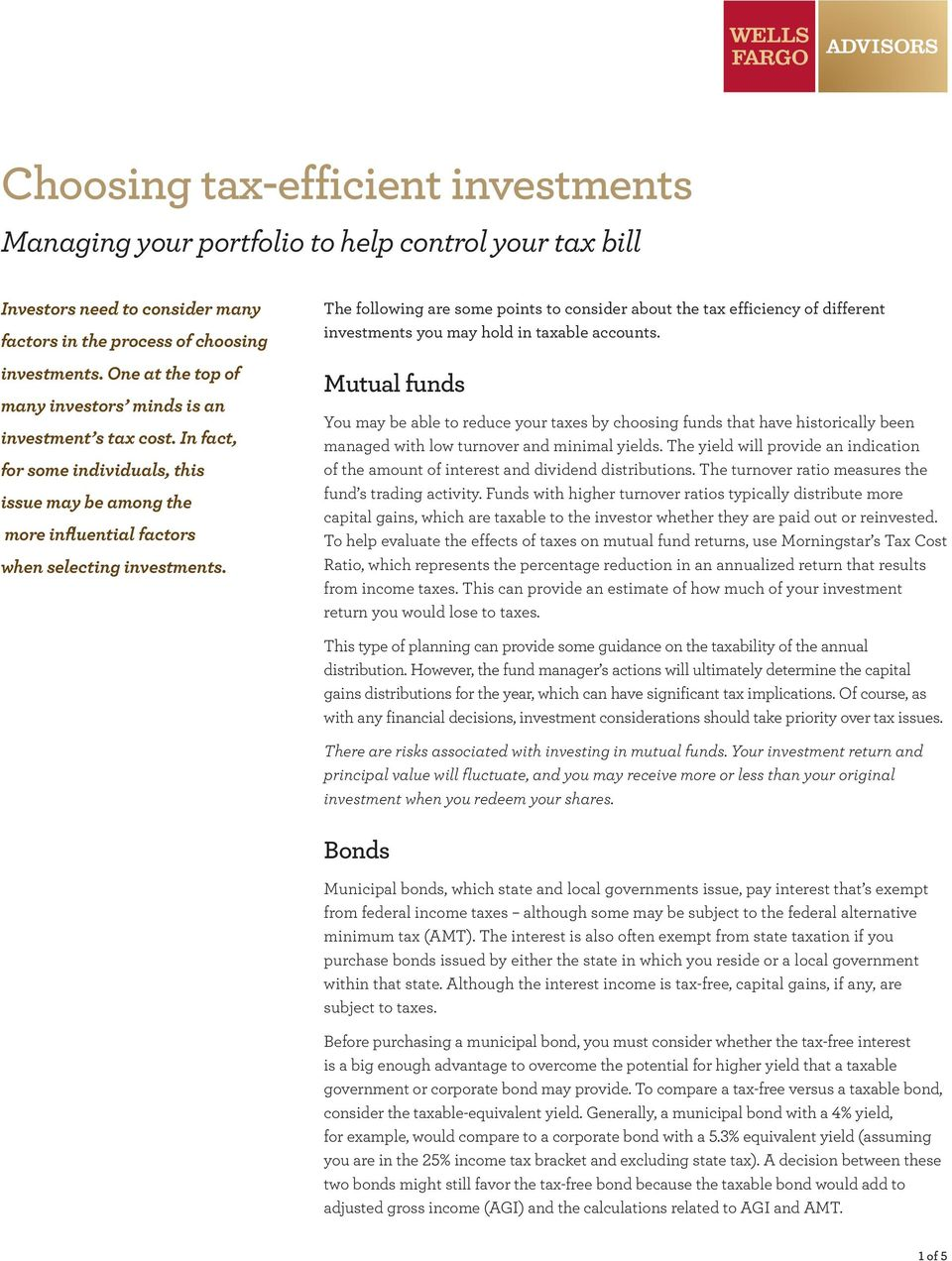 The following are some points to consider about the tax efficiency of different investments you may hold in taxable accounts.
