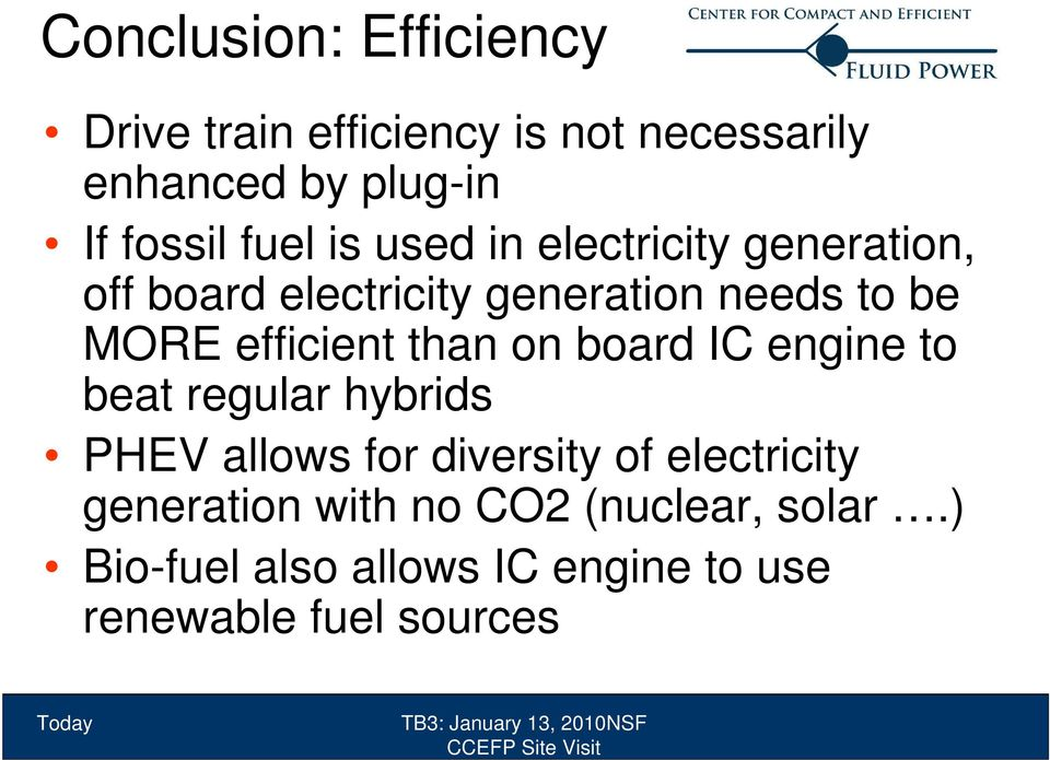 efficient than on board IC engine to beat regular hybrids PHEV allows for diversity of