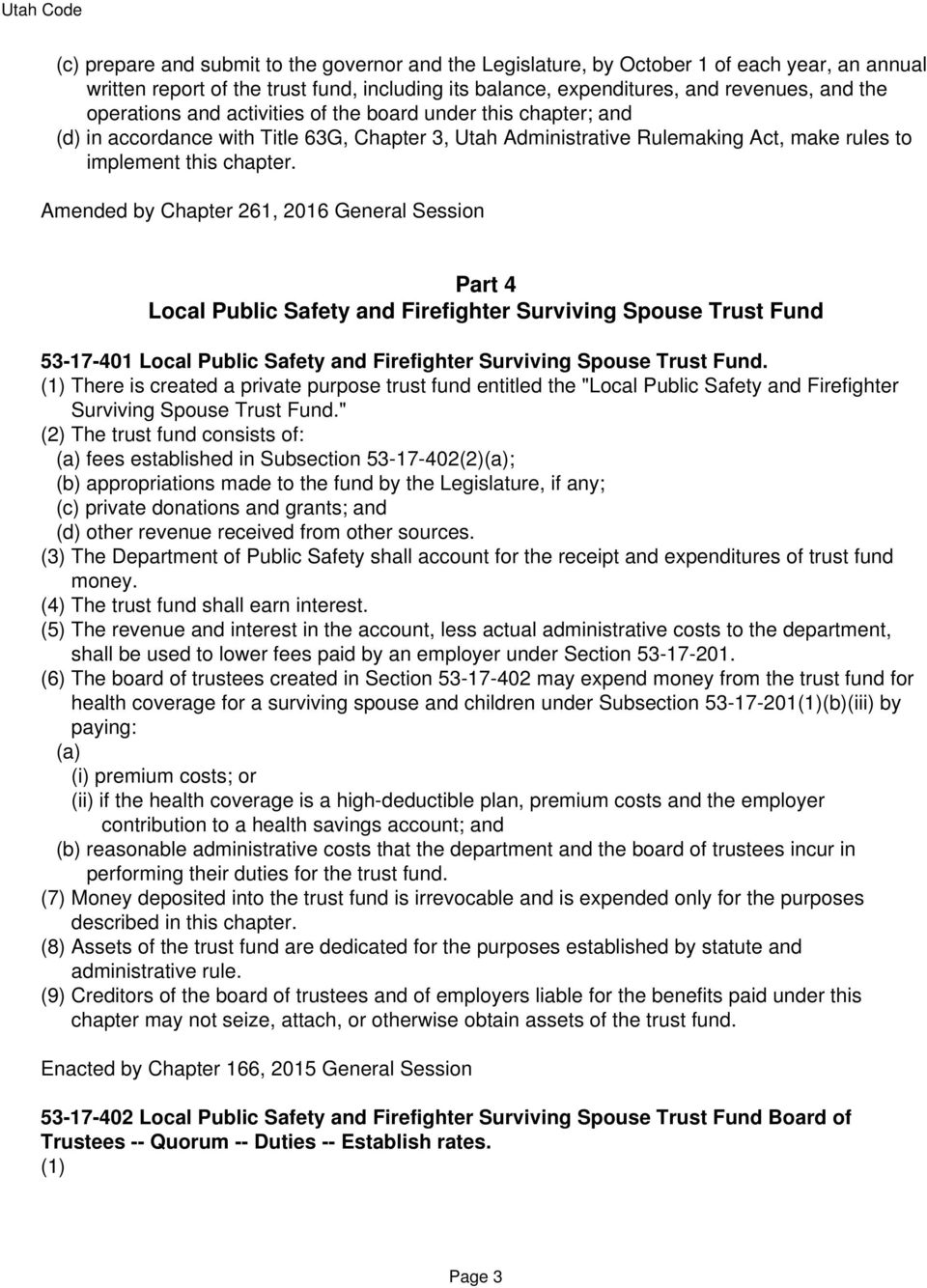 Amended by Chapter 261, 2016 General Session Part 4 Local Public Safety and Firefighter Surviving Spouse Trust Fund 53-17-401 Local Public Safety and Firefighter Surviving Spouse Trust Fund.