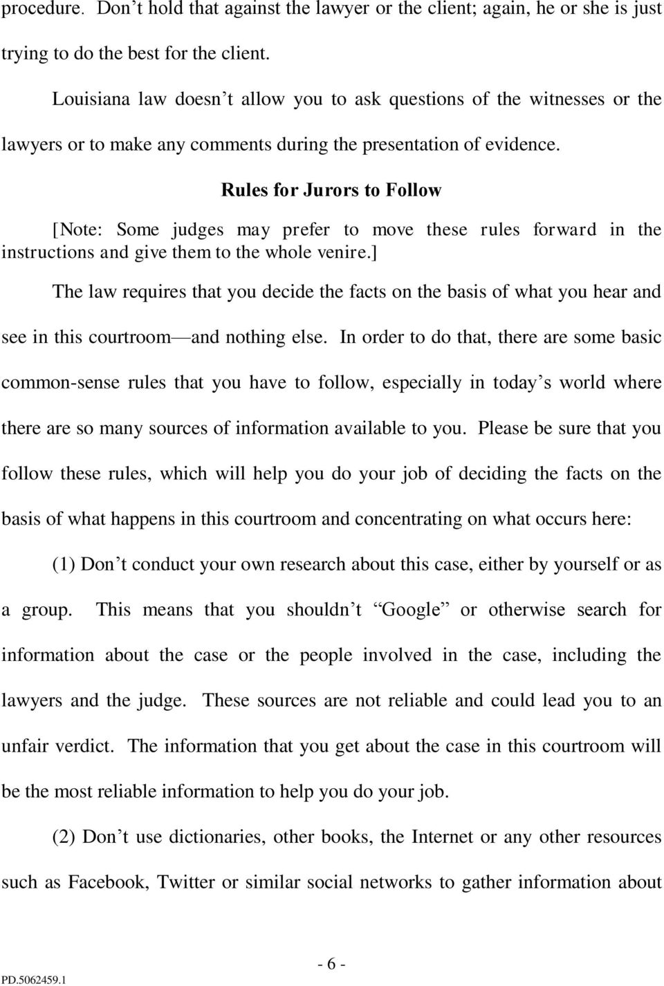 Rules for Jurors to Follow [Note: Some judges may prefer to move these rules forward in the instructions and give them to the whole venire.