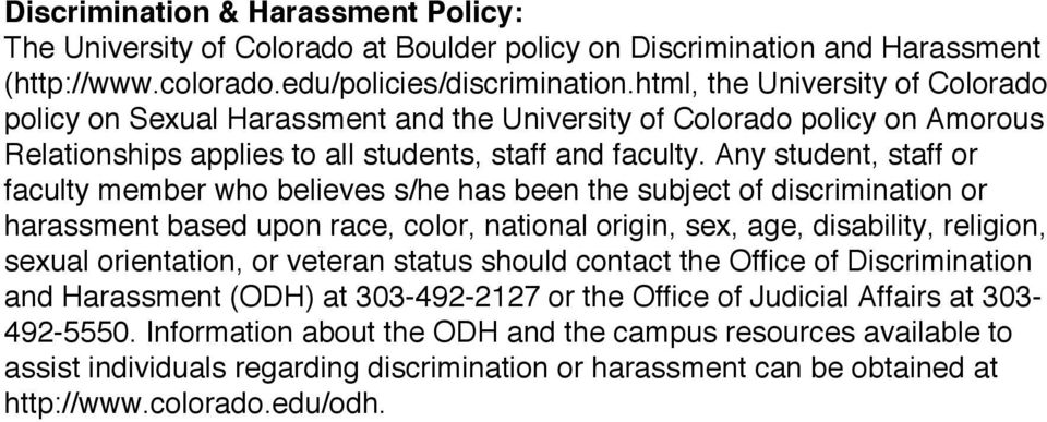 Any student, staff or faculty member who believes s/he has been the subject of discrimination or harassment based upon race, color, national origin, sex, age, disability, religion, sexual