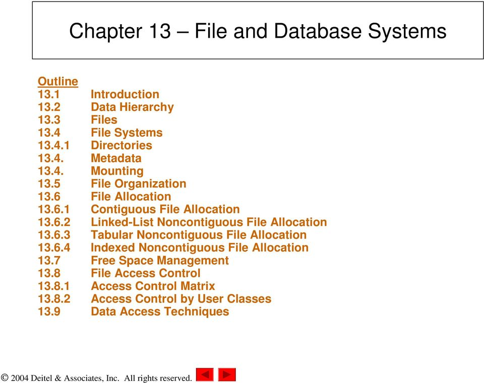 6.3 Tabular Noncontiguous File Allocation 13.6.4 Indexed Noncontiguous File Allocation 13.7 Free Space Management 13.