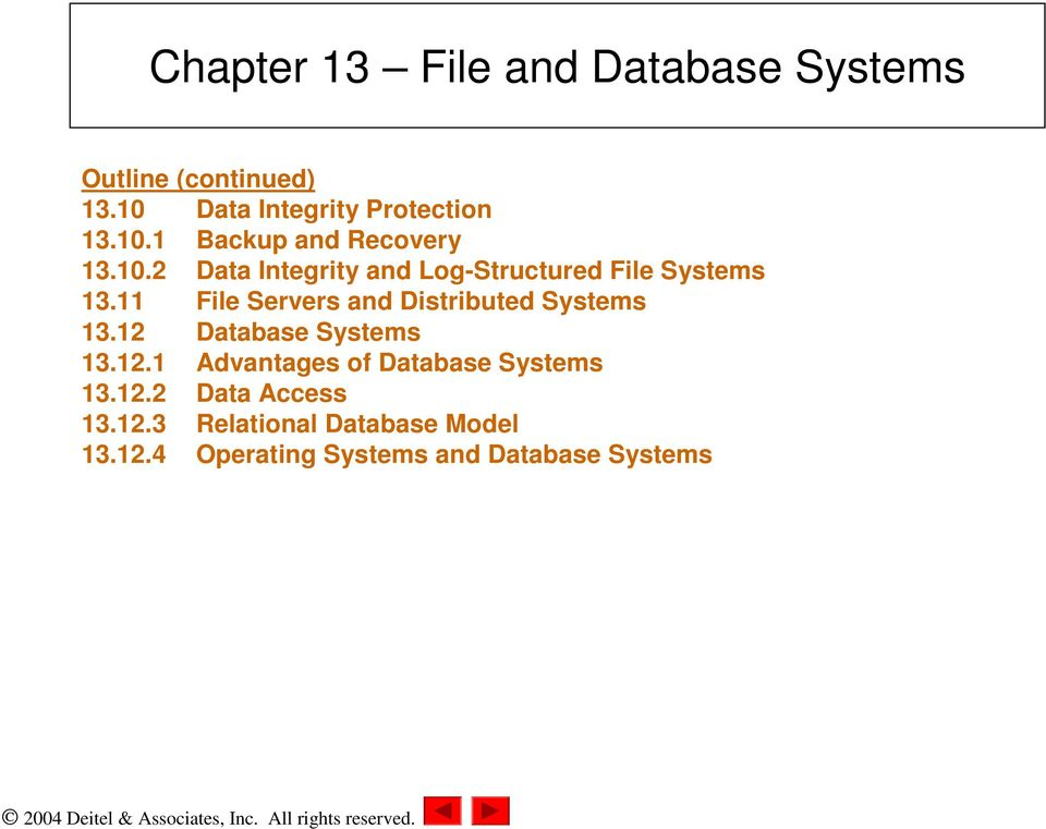 11 File Servers and Distributed Systems 13.12 Database Systems 13.12.1 Advantages of Database Systems 13.