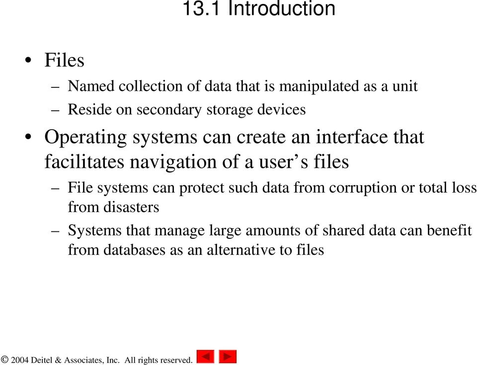 of a user s files File systems can protect such data from corruption or total loss from
