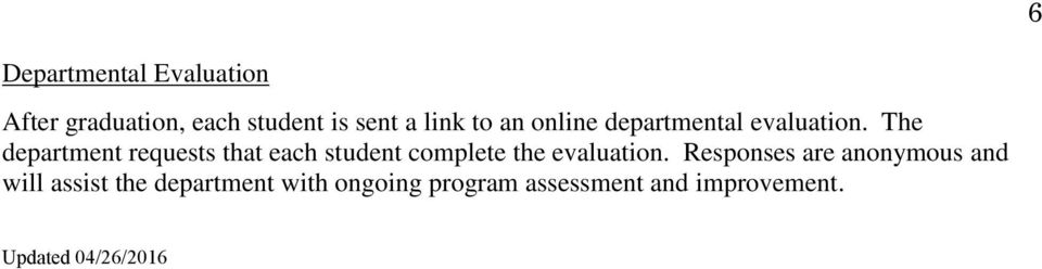 The department requests that each student complete the evaluation.