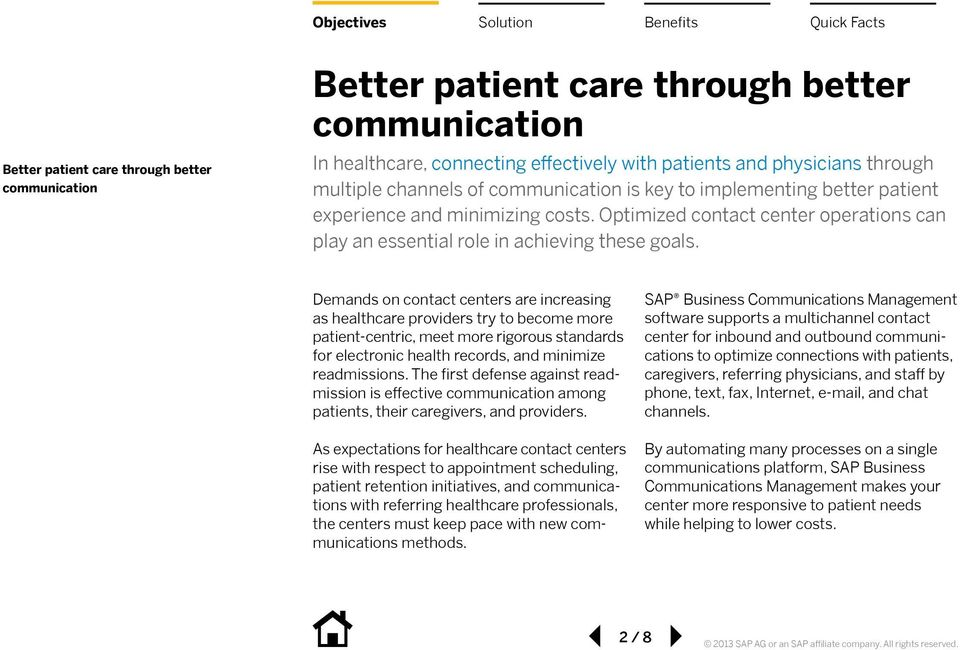 Demands on contact centers are increasing as healthcare providers try to become more patient-centric, meet more rigorous standards for electronic health records, and minimize readmissions.